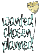 Wanted, Chosen, Planned
